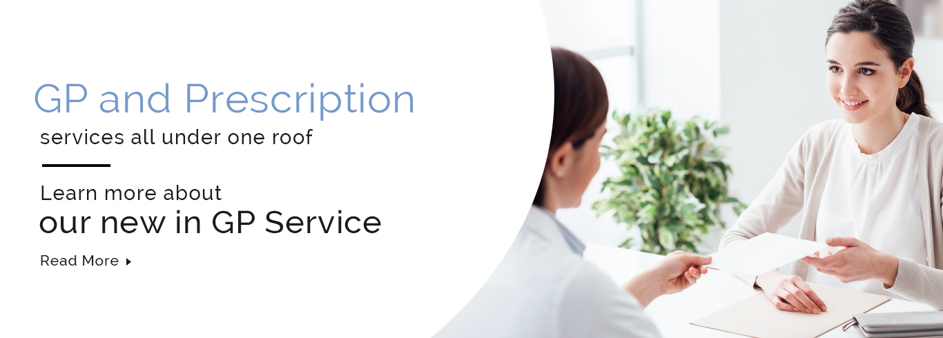 GP and Prescription Services All under One Roof
